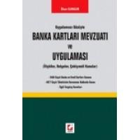 Banka Kartları Mevzuatı ve Uygulaması (İlişkiler, Belgeler, Çekişmeli Konular)