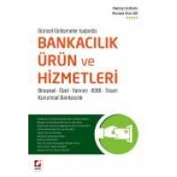 Güncel Gelişmeler IşığındaBankacılık Ürün ve  Hizmetleri Bireysel – Özel – Yatırım – KOBİ – Ticari –  Kurumsal Bankacılık