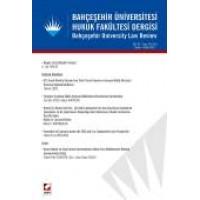 Bahçeşehir Üniversitesi Hukuk Fakültesi Dergisi Cilt:10 – Sayı:135 – 136 Kasım – Aralık 2015