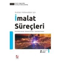Endüstri Mühendisleri içinİmalat Süreçleri Metal Döküm Süreçleri – Birleştirme Süreçleri – Talaşlı İmalat Süreçleri