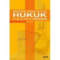 Erciyes Üniversitesi Hukuk Fakültesi Dergisi Cilt:11 Sayı:1