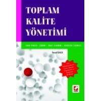 Toplam Kalite Yönetimi ISO 9001: 2000 – ISO 14001 – OHSAS 18001
