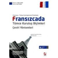 Fransızca – Türkçe Karşılaştırmalı ÖrneklerleFransızcada Tümce Kuruluş Biçimleri Çeviri Yöntemleri