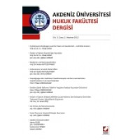 Akdeniz Üniversitesi Hukuk Fakültesi Dergisi Cilt:2 – Sayı:1 Haziran 2012