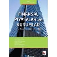 Finansal Piyasalar ve Kurumlar Teori ve Türkiye Uygulamasına Güncel Bakış